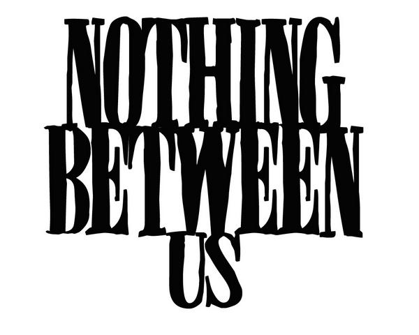 Nothing Between Us