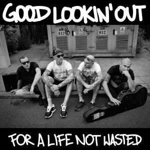 """Good Lookin' Out - A Life Not Wasted LP 12"""""""